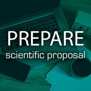 PREPARE a scientific proposal