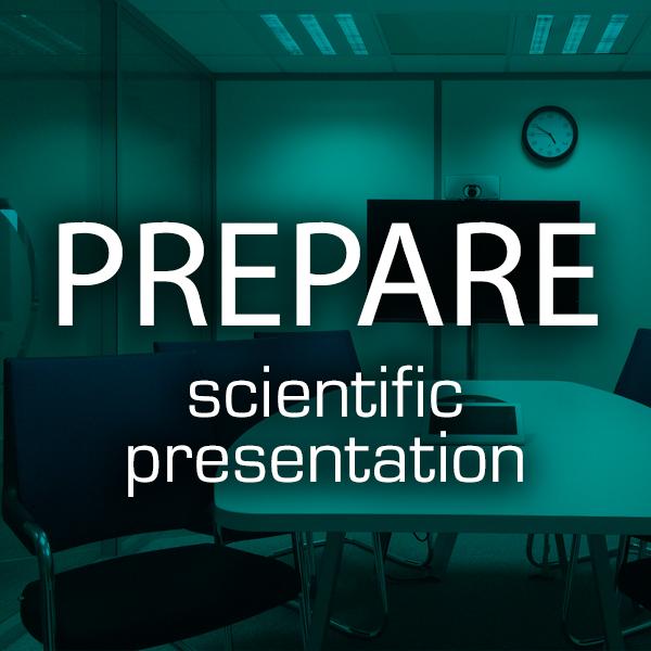 Prepare scientific presentation